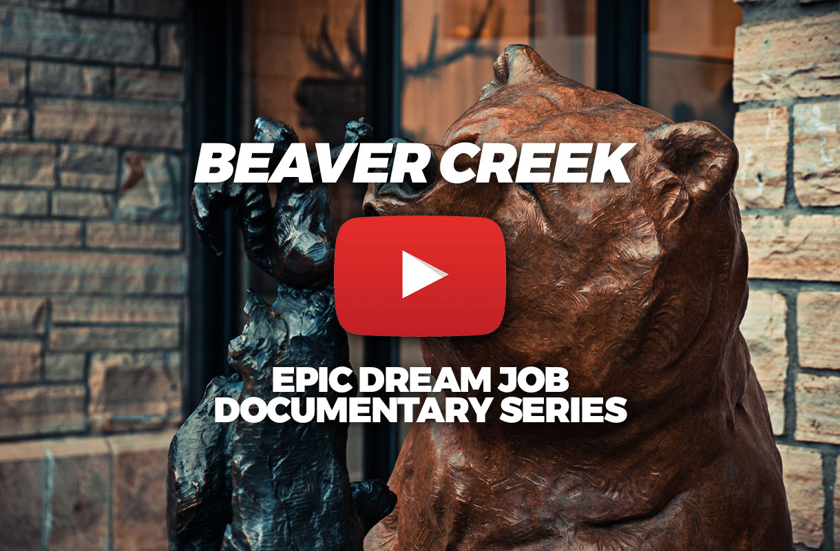 beaver creek stop epic dream job